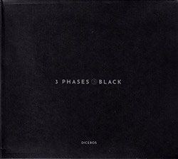 Diceros (Rodrigues / Mira / Silva / Curado / Almeida / Chagas /...): 3 Phases (III) Black