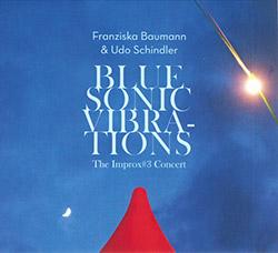 Baumann, Franziska / Udo Schindler: Blue Sonic Vibrations