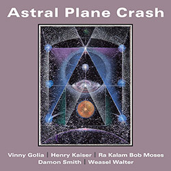 Golia / Kaiser / Moses / Smith / Walter: Astral Plane Crash