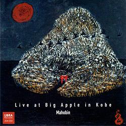 Mahobin (Fujii / Anker / Tamura / Mori): Live at Big Apple in Kobe (Libra)