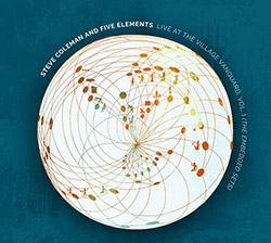 Coleman, Steve and Five Elements: Live at the Village Vanguard, Vol. I (The Embedded Sets) [2 CDs] (Pi Recordings)