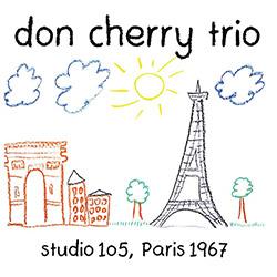 Cherry, Don Trio: Studio 105, Paris 1967