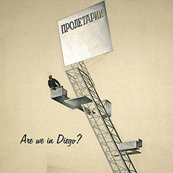 Rutherford, Paul / Ken Vandermark / Torsten Muller / Dylan van der Schyff: Are We In Diego?