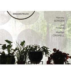 Sorgen, Harvey / Joe Fonda / Marilyn Crispell: Dreamstruck