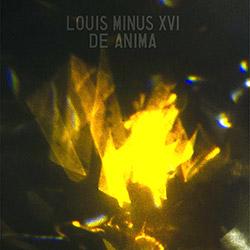 Louis Minus XVI: De Anima [VINYL]