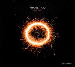 Frame Trio (Luis Vincente / Marcelo Dos Reis / Nils Vermeulen): Luminaria