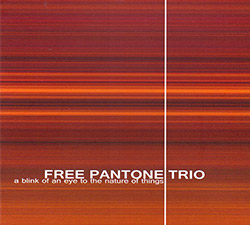 Free Pantone Trio: A Blink Of An Eye To The Nature Of Things