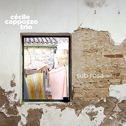 Cappozzo, Cecile Trio (Grente / Ziemniak w/ Jean-Luc Cappozzo): Sub Rosa