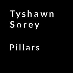 Sorey, Tyshawn : Pillars [3 CDs]