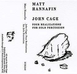 Hannafin, Matt : John Cage: Four Realizations For Solo Percussion [CASSETTE + DOWNLOAD] (Notice Recordings)