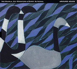 Haarla, Iro / Ulf Krokfors / Barry Altschul: Around Again | The Music Of Carla Bley (Tum)