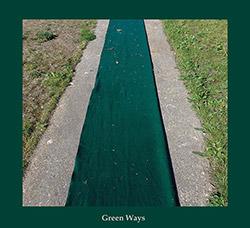 O'Dwyer, Aine / Graham Lambkin: Green Ways [2 CDs] (erstwhile)