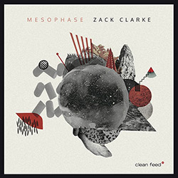 Clarke, Zack: Mesophase (Clean Feed)