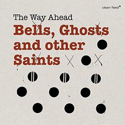 Way Ahead, The (Roligheten / Alberts / Barno / Aleklint / Stahl / Hoyer / Ostvang): Bells, Ghosts An