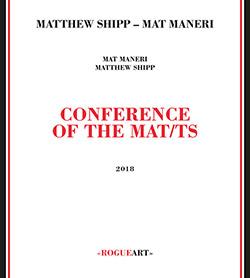 Shipp, Matthew / Mat Maneri: Conference Of The Mat/ts