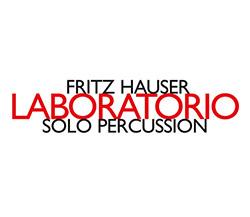 Hauser, Fritz : Laboratorio - Solo Percussion