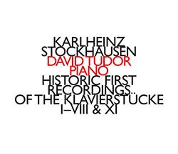 Stockhausen, Karlheinz: Historic First Recordings of the Klavierstucke I-VIII & XI
