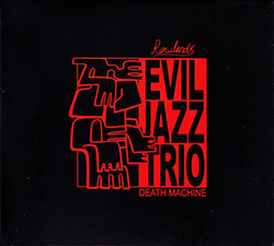 Rowland's Evil Jazz Trio (Galewicz / Sandstad Dalen / Nordberg Funderud): Death Machine (Creative Sources)