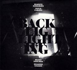 Rodrigues, Ernesto / Paulo Curado / Bruno Parrinha / Eduardo Chagas: Backlighting (Creative Sources)