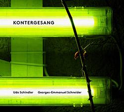 Schindler, Udo / Georges-Emmanuel Schneider: Kontergesang (Counter-Singing)