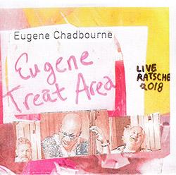 Chadbourne, Eugene Contemporary Rock Band: Eugene's Treat Area
