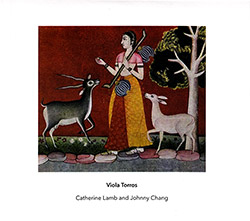 Viola Torros: Catherine Lamb & Johnny Chang: Viola Torros / Catherine Lamb / Johnny Chang [2 CDs] (Another Timbre)