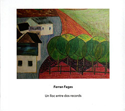Fages, Ferran : Un lloc entre dos records <i>[Used Item]</i> (Another Timbre)