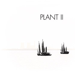 Plant (Jim Denley / Eric Normand): II