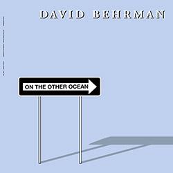 Behrman, David: On the Other Ocean [VINYL]