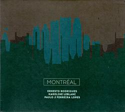Rodrigues / Leblanc / Lopes: Montreal (Creative Sources)