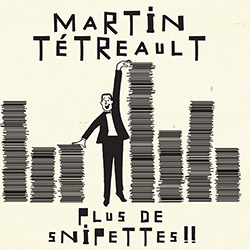 Tetreault, Martin : Plus de Snipettes!! <i>[Used Item]</i>