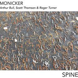 Monicker (Scott Thomson / Arthur Bull / Roger Turner): Spine (Ambiances Magnetiques)