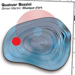 Quatuor Bozzini: Simon Martin: Musique d'art