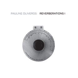 Oliveros, Pauline: Reverberations 1 [VINYL 2 LPs]