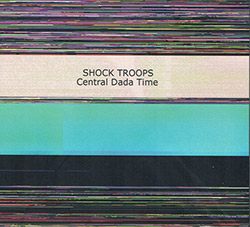 Shock Troops: Central Dada Time (FMR)