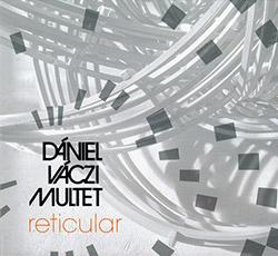 Vaczi, Daniel Multet: Reticular