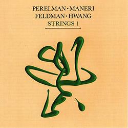 Perelman, Ivo / Mat Maneri / Mark Feldman / Jason Hwang: Strings 1