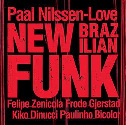 Nilssen-Love, Paal: New Brazilian Funk