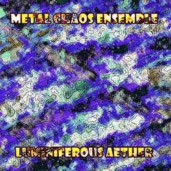 Metal Chaos Ensemble: Luminiferous Aether (Evil Clown)