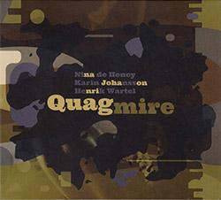 de Heney, Nina / Karin Johansson / Henrik Wartel: Quagmire (Creative Sources)