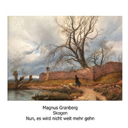 Granberg, Magnus / Skogen: Nun, es wird nicht weit mehr gehn (Another Timbre)