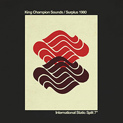 "King Champion Sounds / Surplus 1980 (Moe! Staiano): Split [7"" VINYL]"
