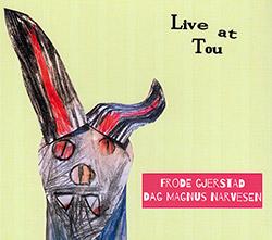 Gjerstad, Frode / Dag Magnus Narvesen : Live At Tou