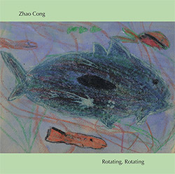 Cong, Zhao : Rotating, Rotating (Hitorri)