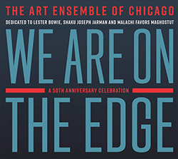 Art Ensemble of Chicago, The : We are on the Edge: A 50th Anniversary Celebration [2 CDS]