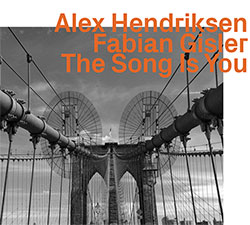 Hendriksen, Alex / Fabian Gisler: The Song Is You (ezz-thetics by Hat Hut Records Ltd)