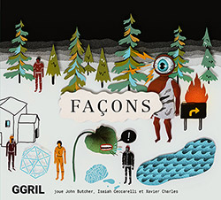 GGRIL [feat John Butcher / Isaiah Ceccarelli / Xavier Charles]: Facon [2 CDs]