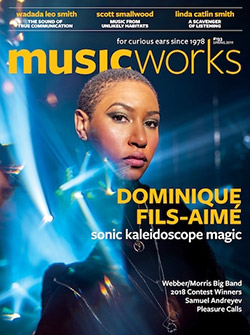 Musicworks: #133 Spring 2019 [MAGAZINE + CD]