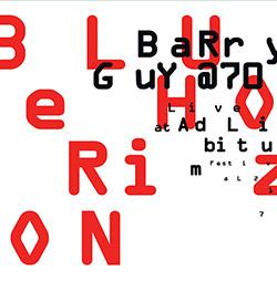 Guy, Barry : Blue Horizon. Barry Guy@70 (Live At The Ad Libitum Festival 2017) [3 CDs] (Listen! Foundation (Fundacja Sluchaj!))