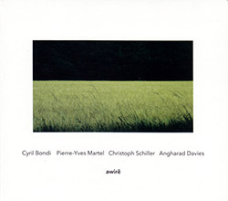 Bondi, Cyril / Pierre-Yves Martel / Christoph Schiller / Angharad Davies: Awire
